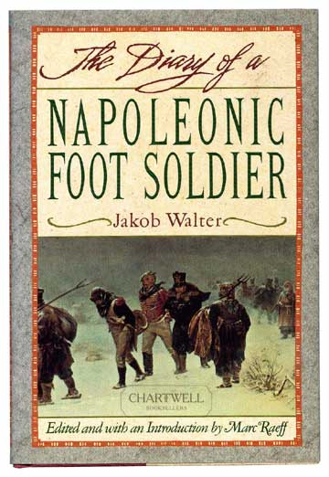 a review of the autobiographybiography the diary of a napoleonic foot soldier Find helpful customer reviews and review ratings for diary of a napoleonic footsoldier at amazoncom read honest and unbiased product reviews from our users.
